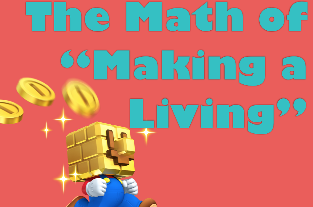 """The Math of """"Making a Living"""""""
