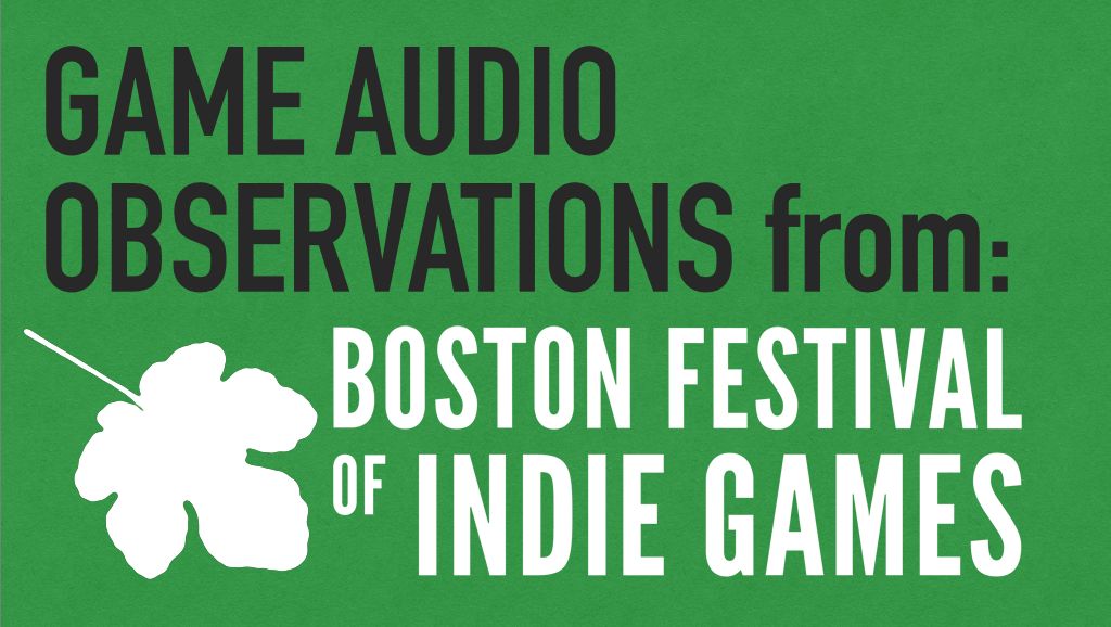 Boston FIG 2014: Observations & Game Audio