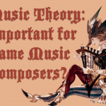 Is Music Theory Important for Video Game Music Composers?