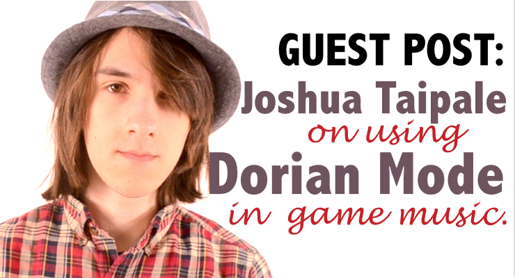Composing with Dorian Mode: Guest post by Joshua Taipale