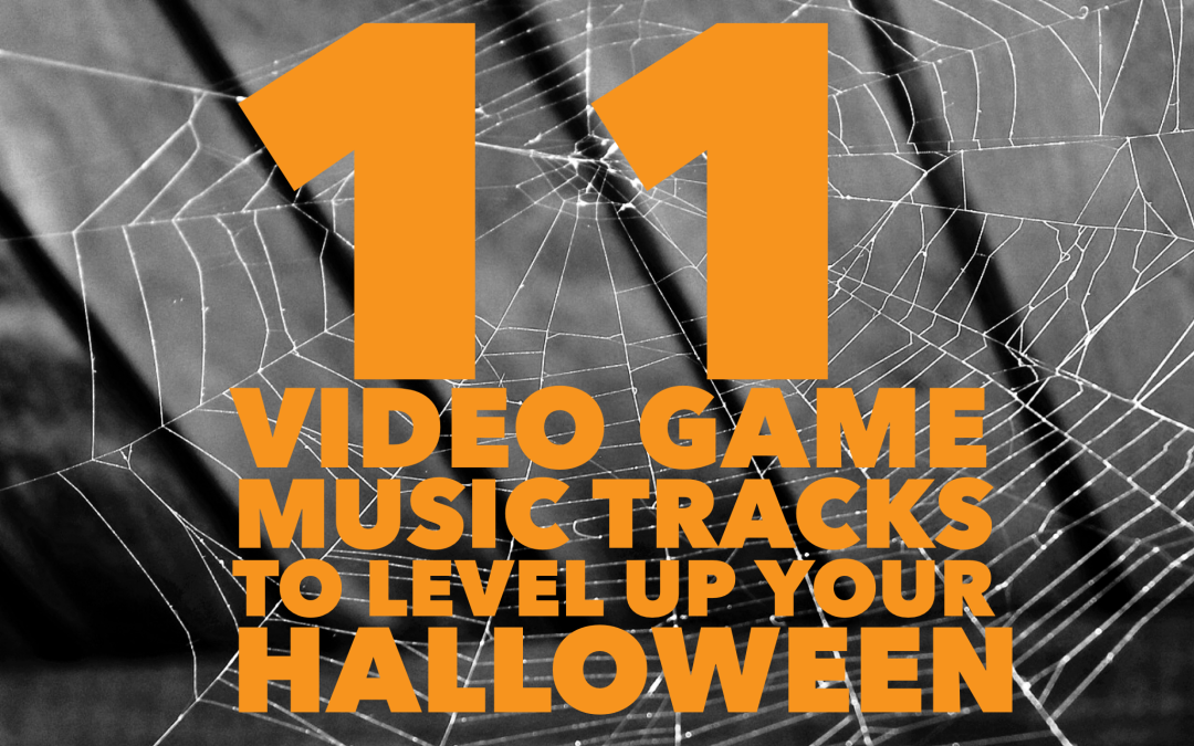 11 Video Game Music Tracks to Level Up Your Halloween