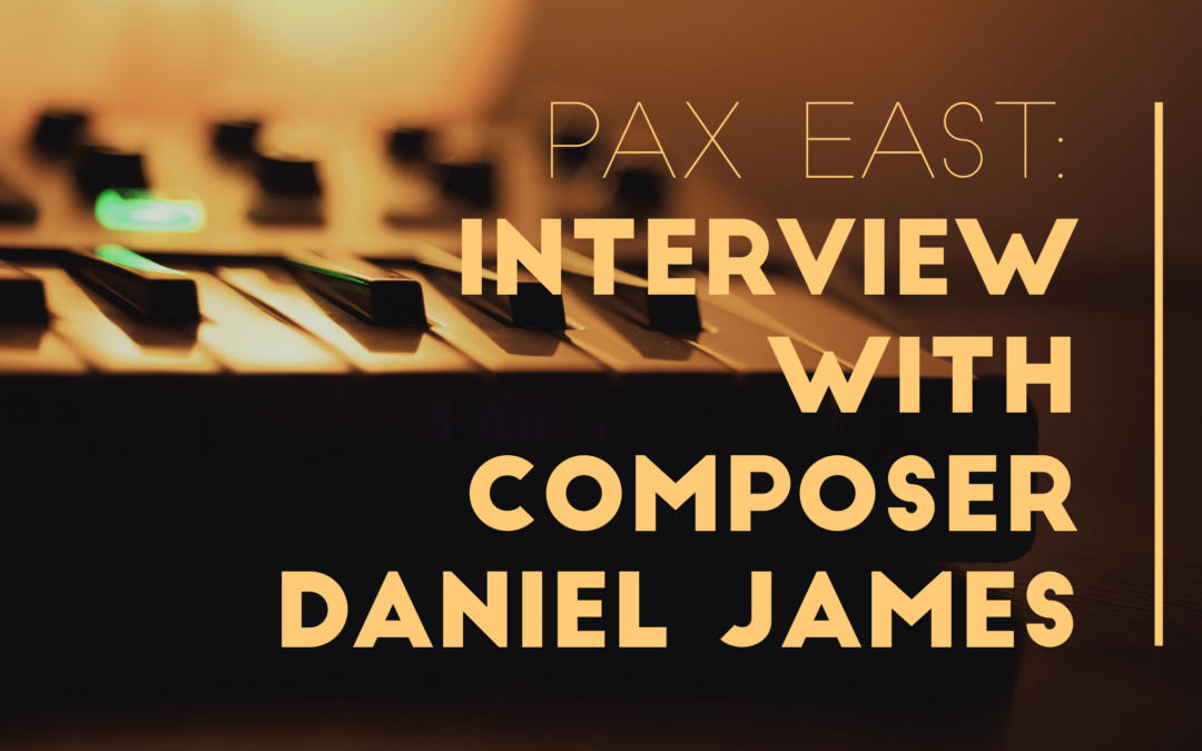 PAX East Interview: Composer Daniel James (Metal Gear Solid V)