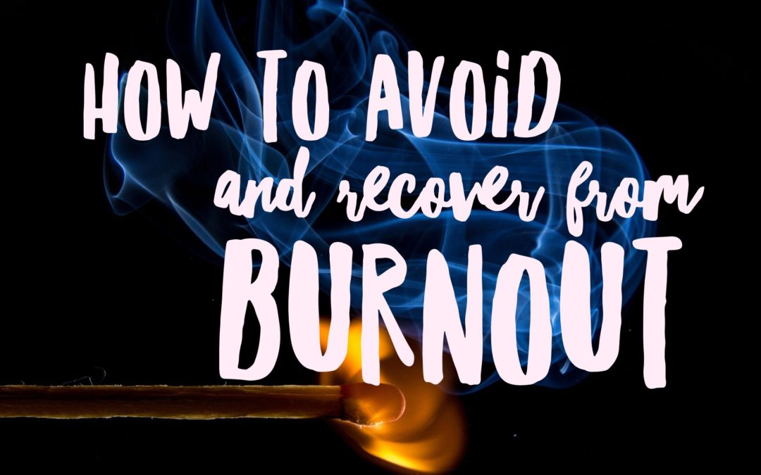 How to Avoid & Recover from Burnout