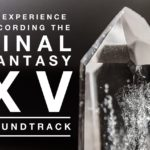 My Experience Recording the Final Fantasy XV Soundtrack