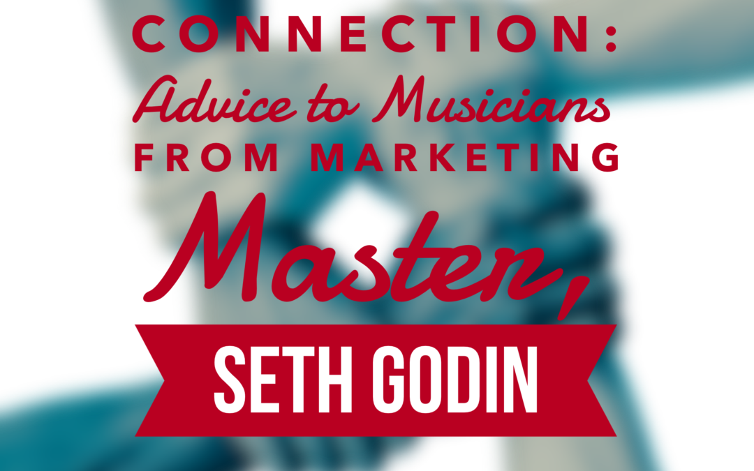 Connection: Advice to Musicians from a Marketing Master