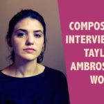 Composer Interview: Taylor Ambrosio Wood