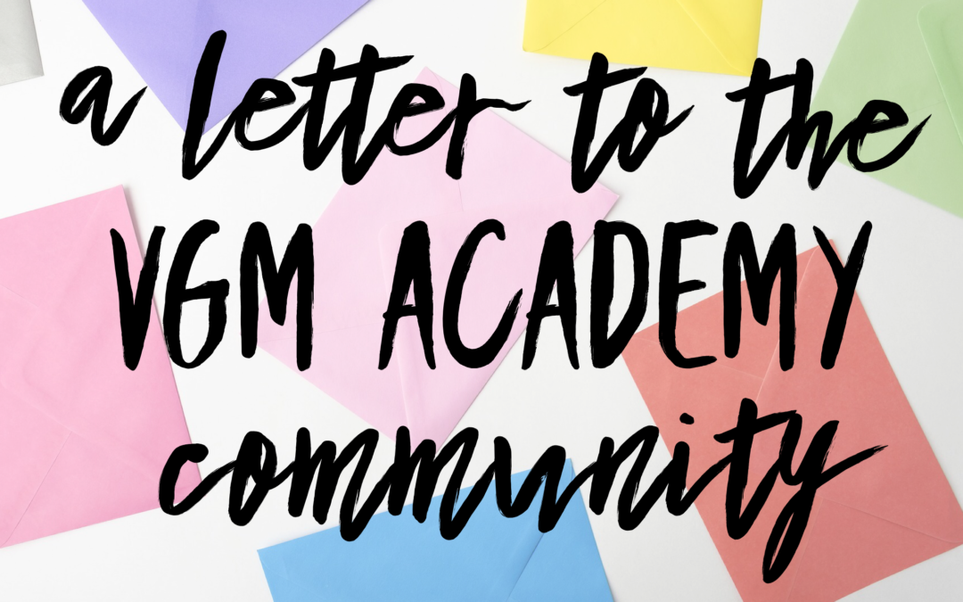 A Letter to the VGM Academy Community